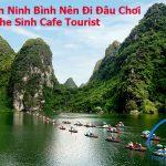 Du Lịch Ninh Bình Nên Đi Đâu Chơi – The Sinh Cafe Tourist