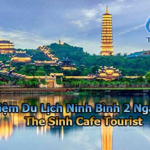 Kinh Nghiệm Du Lịch Ninh Bình 2 Ngày 1 Đêm – The Sinh Cafe Tourist