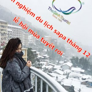 Kinh Nghiệm Du Lịch Sapa Tháng 12 Lễ Hội Mùa Tuyết Rơi