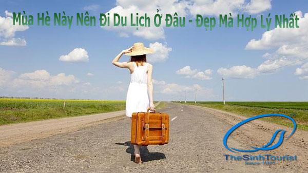 mùa hè này nên đi du lịch ở đâu