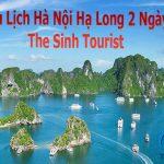 Tour Du Lịch Hà Nội Hạ Long 2 Ngày 1 Đêm – The Sinh Tourist